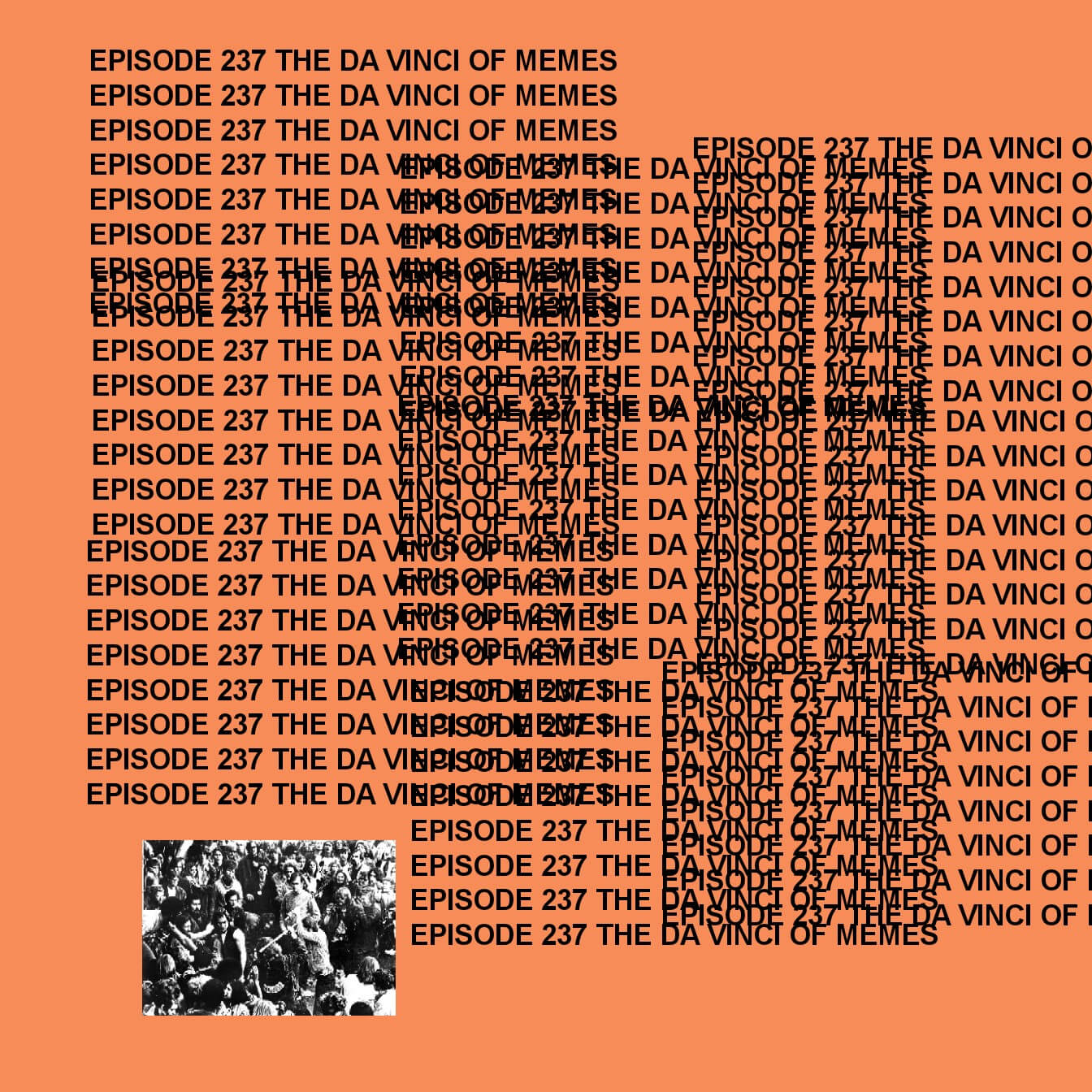 GTST Episode 237: The Da Vinci of Memes