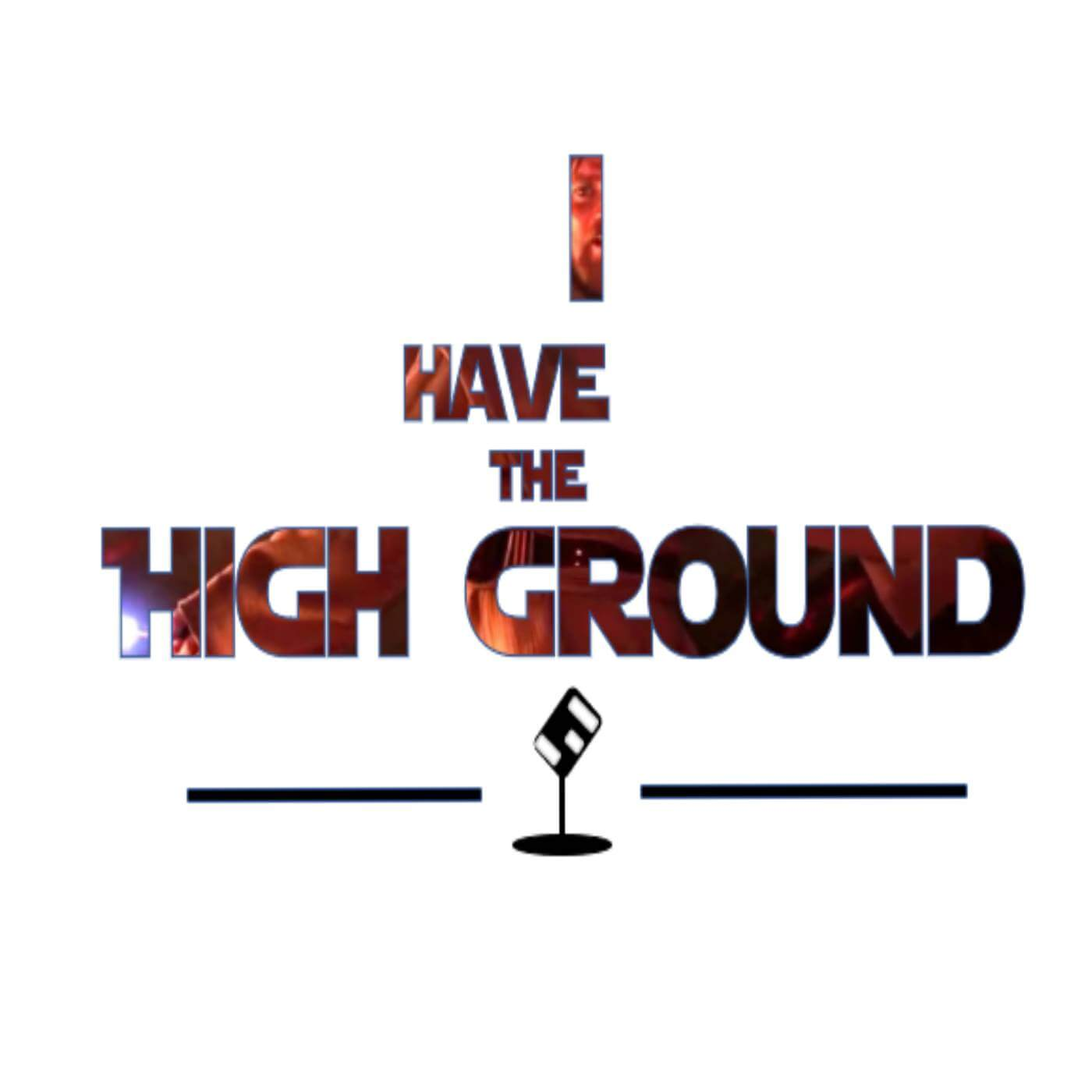 I Have the High Ground Episode 03: Cringe Factor