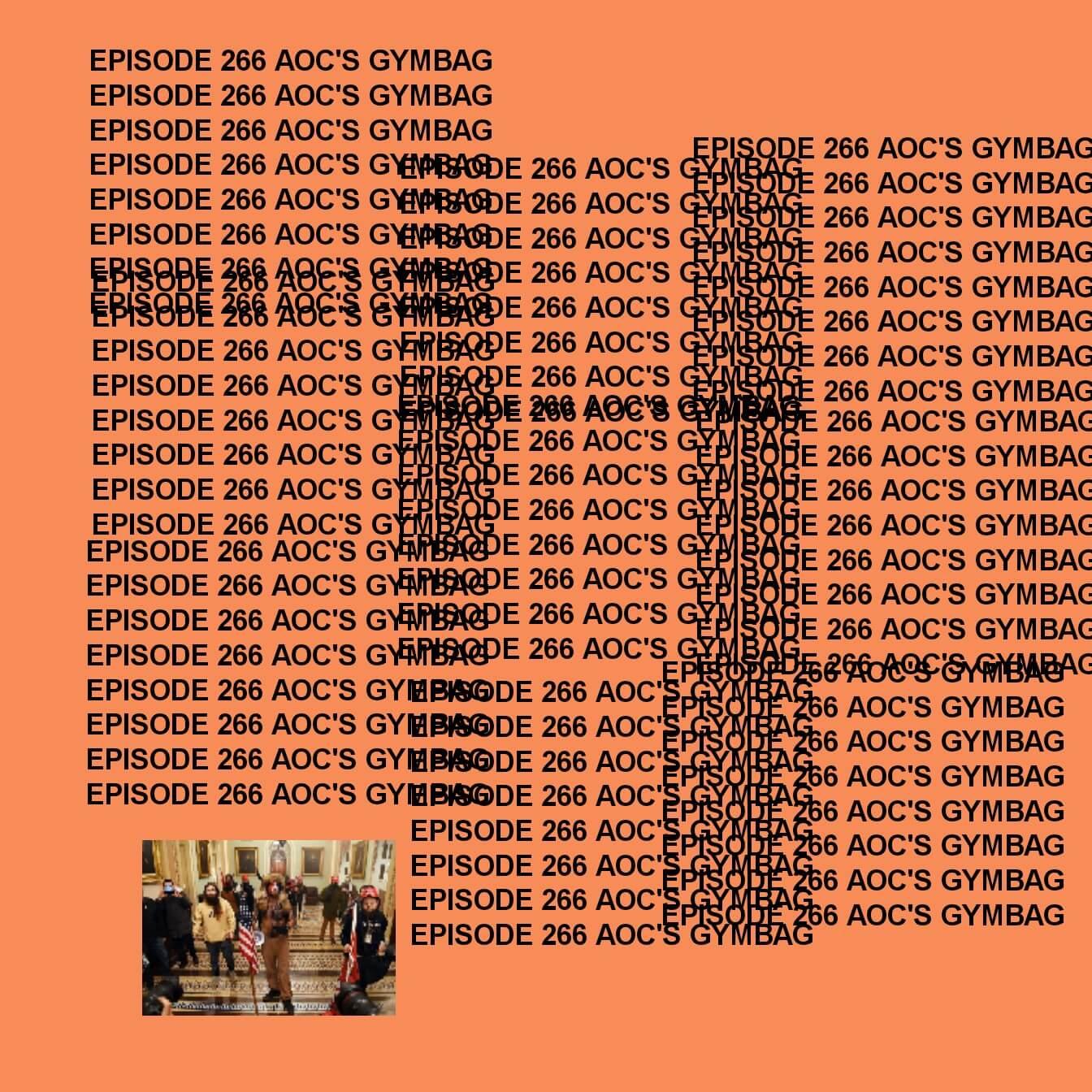 GTST Episode 266: AOC's Gymbag