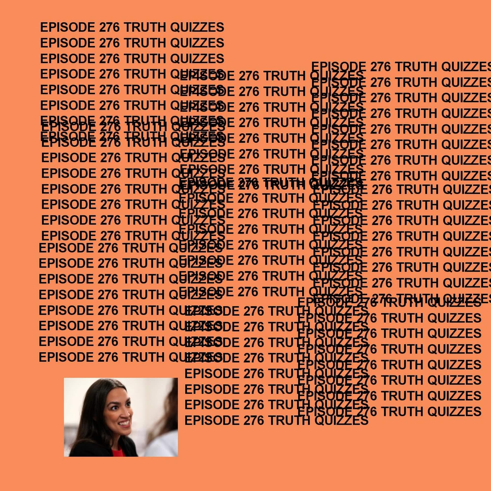 GTST Episode 276: Truth Quizzes