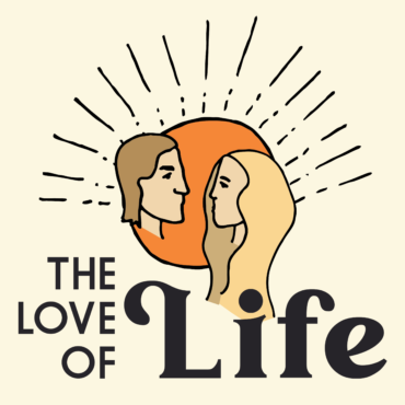 The Love of Life Podcast