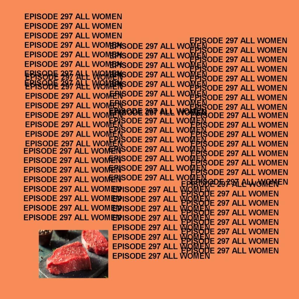GTST Episode 297: All Women