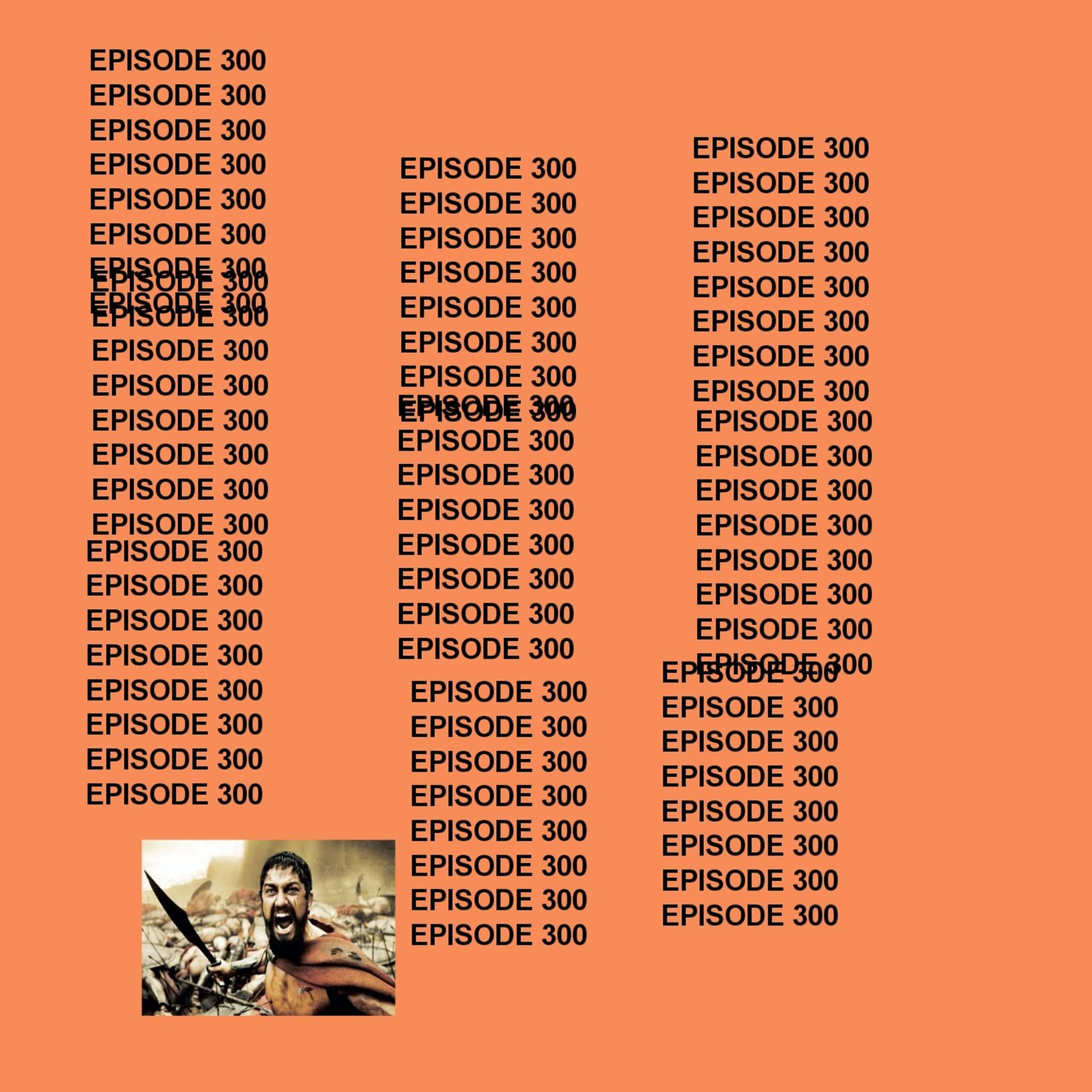 GTST Episode 300