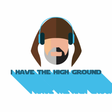 I Have the High Ground Podcast